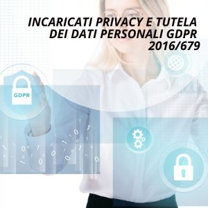 incaricati-tutela-della-privacy-gdpr